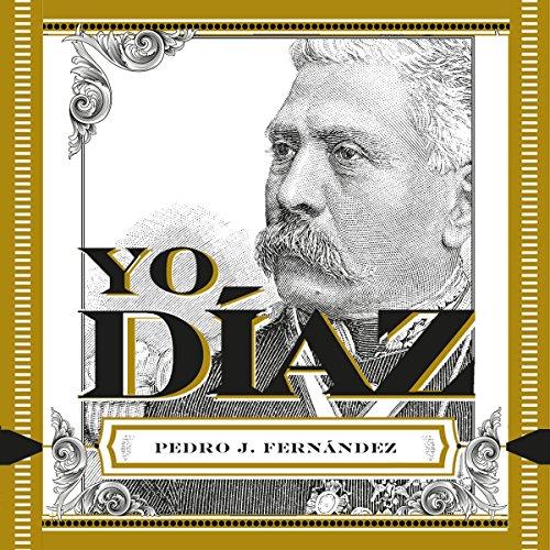 Yo, Díaz (Spanish Edition)