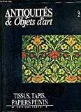 img - for Antiquites & Objets d'art: Tissus, Tapis, Papiers Peints book / textbook / text book