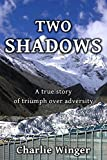 Two Shadows: A true story of triumph over adversity