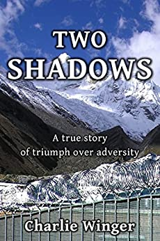 Two Shadows: A true story of triumph over adversity by [Winger, Charlie]