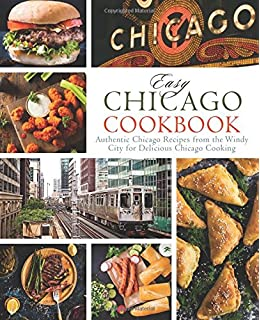 The chicago homegrown cookbook local food local restaurants local easy chicago cookbook authentic chicago recipes from the windy city for delicious chicago cooking forumfinder Image collections