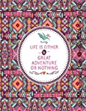 Life is Either Great Adventure Or Nothing 2017 Motivational Monthly Planner: Large 8.5×11 16 Month August 2016-December 2017 Calendar