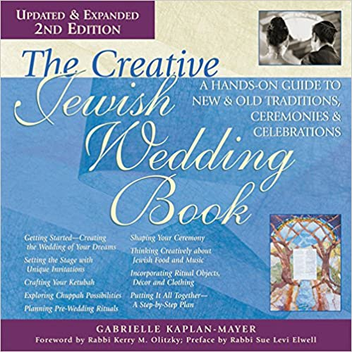 amazoncom the creative jewish wedding book 2nd edition a hands on guide to new old traditions ceremonies celebrations 9781580233989 gabrielle