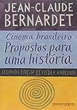 Cinema Brasileiro. Propostas Para Uma História