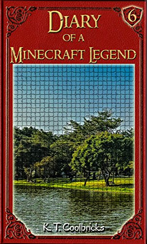 Diary of a Minecraft Legend: Book 6
