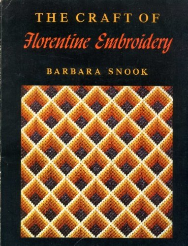 The Craft of Florentine Embroidery (The Scribner library. Emblem (Embroidery Library)