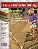 Taunton's FINE HOMEBUILDING MAGAZINE July 2005 NO. 172 (Synthetic Decking Choices & Testing the best Portable Table Sawas, July 2005 NO. 172)