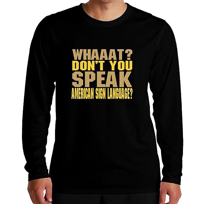 3b81aab8 Idakoos - WHAAAT? Don't you speak American Sign Language? - Languages -  Long Sleeve T-Shirt: Amazon.ca: Clothing & Accessories