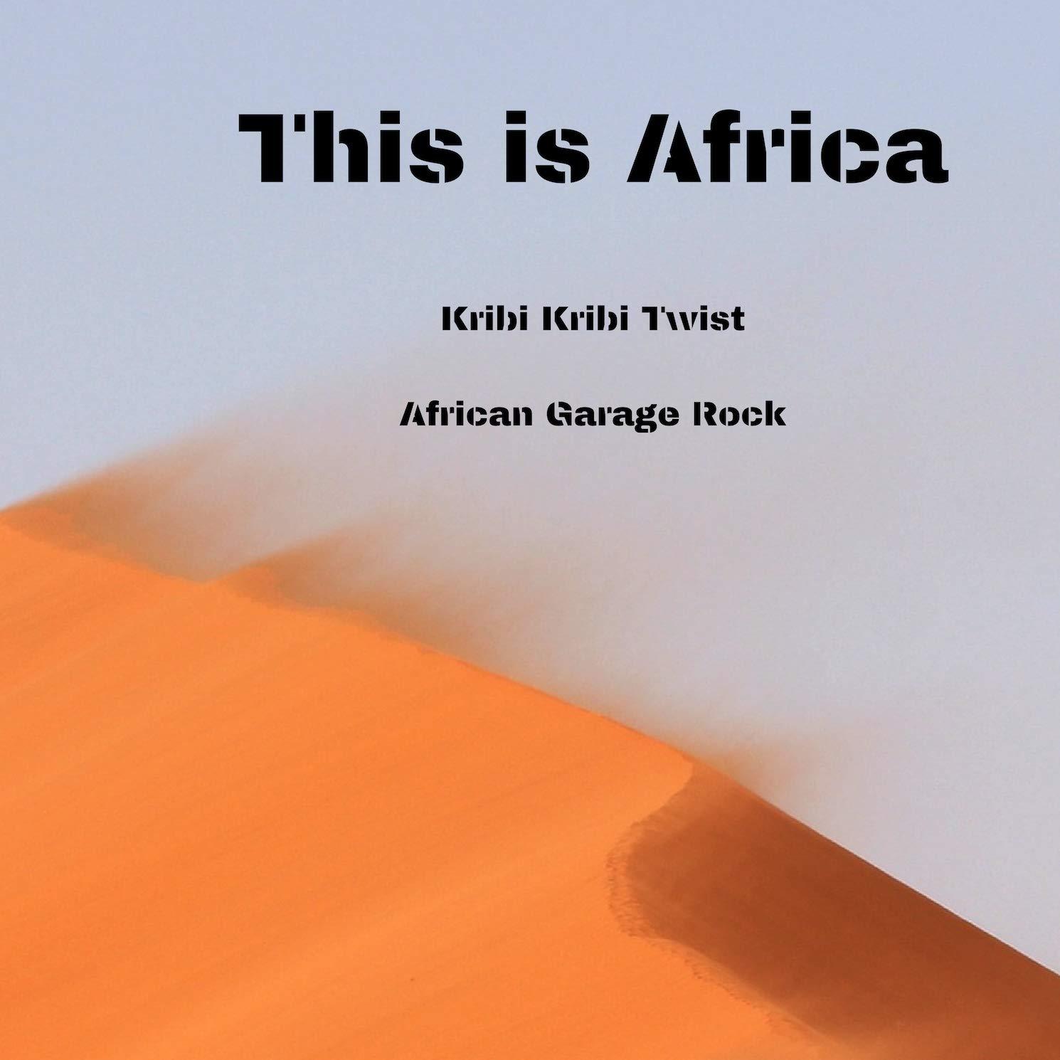 Kribi Kribi Twist & African Garage Rock by Kipepeo Publishing