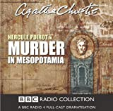 Murder In Mesopotamia: BBC Radio 4 Full Cast Dramatisation (BBC Radio Collection) by Agatha Christie (2004-07-19)