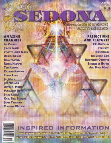 Sedona Journal of Emergence (Oct 2010) Healing Properties of DNA Layer Nine; Ancient Energies Now Departing; Portal of the New Epoch; Jumping Timelines; 10–10–10; Secrets of Gold; Harmonic Resonance; Earth's Great Shift; ET Sightings Will Increase (Vol. 20, No. 10)