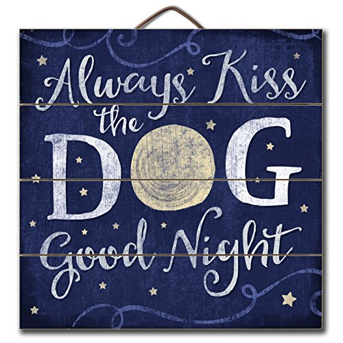 Always kiss the dog good night 12″ x 12″ Wood Sign For Sale