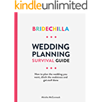 Bridechilla- How To Plan Your Wedding: Survival Guide -Ditch Wedding-Stress and Get Stuff Done!