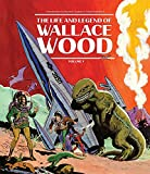 img - for The Life and Legend of Wallace Wood Volume 1 book / textbook / text book