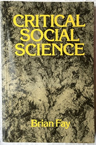 Critical Social Science: Liberation and Its Limits (Cornell paperbacks)