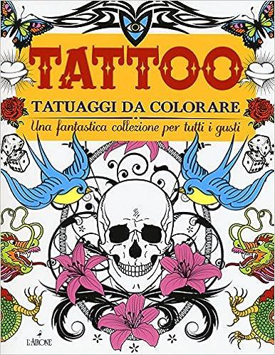Amazonit Tattoo Tatuaggi Da Colorare Aavv Libri