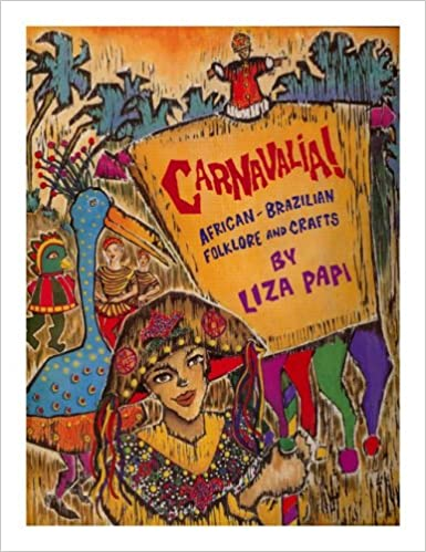 Book Carnavalia!: African-brazilian Folklore And Crafts