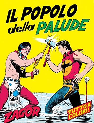 Zagor. Il popolo della palude: Zagor 007 a colori. Il popolo della palude (Zagor Edizione a colori Vol. 7) (Italian Edition)