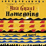 Homegoing: A Novel | Yaa Gyasi