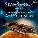 StarBridge: StarBridge, Book 1 Audiobook by A. C. Crispin Narrated by Romy Nordlinger