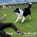 Drop Dead on Recall: Animals in Focus Mysteries, Book 1 Audiobook by Sheila Webster Boneham Narrated by Erin Mallon
