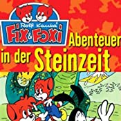 Abenteuer in der Steinzeit (Fix & Foxi 4)   Rolf Kauka