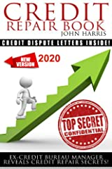 Credit Repair Book: Ex Credit Bureau Manager Reveals Credit Repair Secrets Kindle Edition