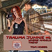 Where Angels Tread: Trauma Junkie #6   Tom Hobbs