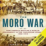 The Moro War: How America Battled a Muslim