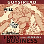 Will: A Story from Guys Read: Funny Business | Adam Rex