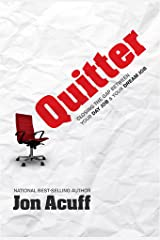 Quitter: Closing the Gap Between Your Day Job & Your Dream Job Hardcover
