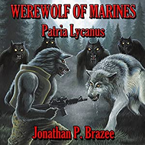 Werewolf of Marines: Patria Lycanus (Volume 2) Audiobook