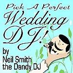 Pick a Perfect Wedding DJ |  Neil Smith the Dandy DJ