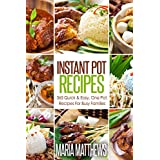 Instant Pot Recipes: 365 Quick & Easy, One Pot, Recipes For Busy Families: Pressure Cooker Recipes