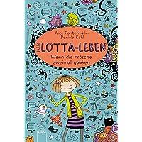 Mein Lotta-Leben (13). Wenn die Frösche zweimal quaken