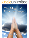 The Magic of Effective Prayer