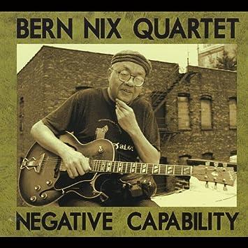 Bern Quartet Nix - Negative Capability by Bern Quartet Nix ...