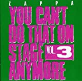 You Can't Do That On Stage Anymore, Vol. 3 [2 CD] by Frank Zappa