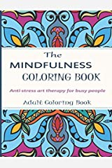 Mindfulness Coloring Book: Stress Relieving art Therapy For Busy people - Adult Coloring Books Paperback