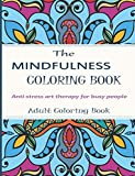 Mindfulness Coloring Book: Stress Relieving art Therapy For Busy people - Adult Coloring Books