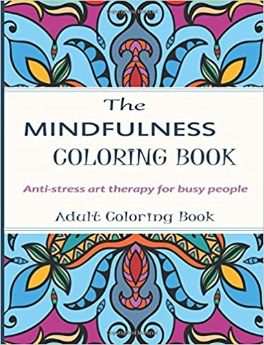 Amazon Mindfulness Coloring Book Stress Relieving Art Therapy For Busy People