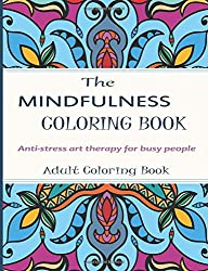Mindfulness Coloring Book Stress Relieving Art Therapy For Busy People