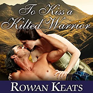 To Kiss a Kilted Warrior Audiobook