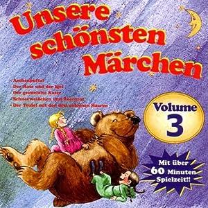 Unsere schönsten Märchen 3 Hörbuch