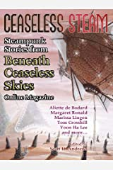 Ceaseless Steam: Steampunk Stories from Beneath Ceaseless Skies Online Magazine Kindle Edition