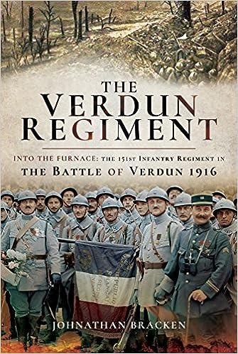 Amazon The Verdun Regiment Into The Furnace The 151st