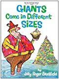 Giants Come in Different Sizes, Roger Bradfield and Jolly Roger Bradfield, 1930900546