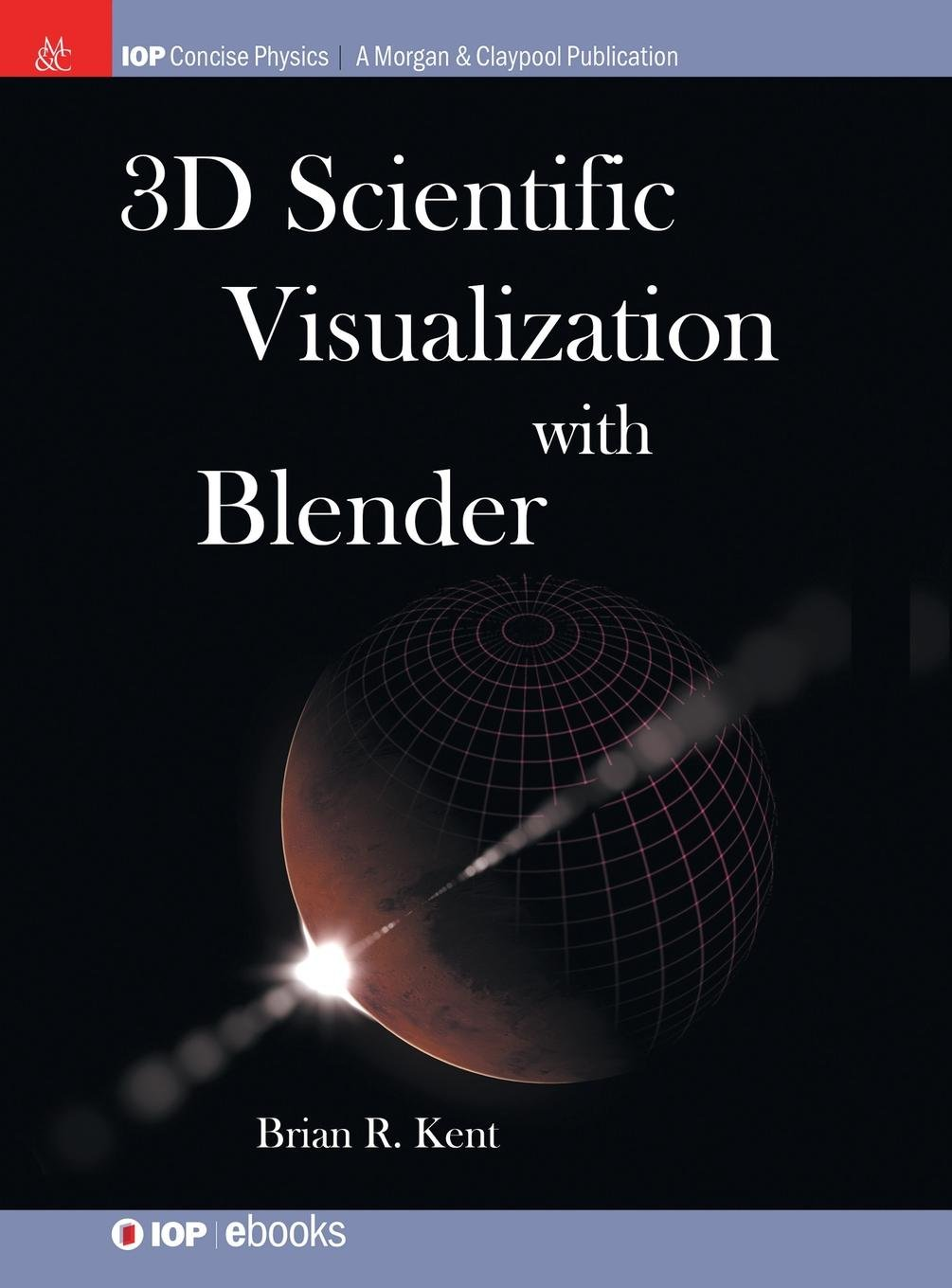 Download 3D Scientific Visualization with Blender (Iop Concise Physics) pdf