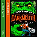 Darkmouth Hörbuch von Shane Hegarty Gesprochen von: Andrew Scott