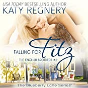 Falling for Fitz: The English Brothers #2 : The Blueberry Lane Series | Katy Regnery